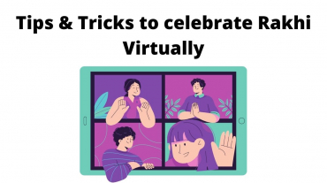 Tips & Tricks to celebrate Rakhi Virtually